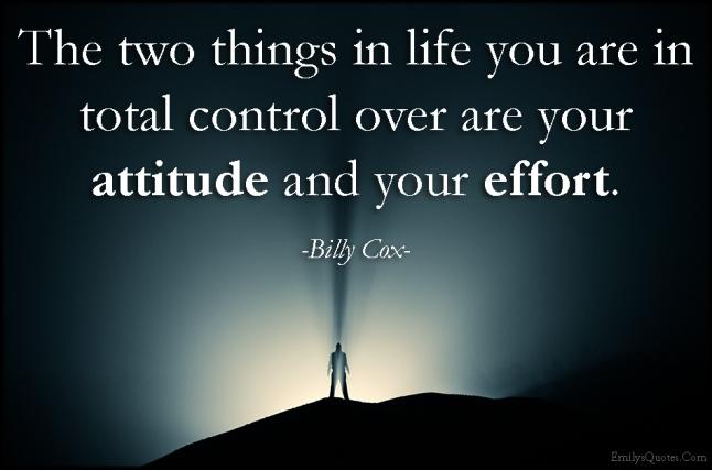 EmilysQuotes.Com - two, life, control, attitude, effort, motivational, Billy Cox